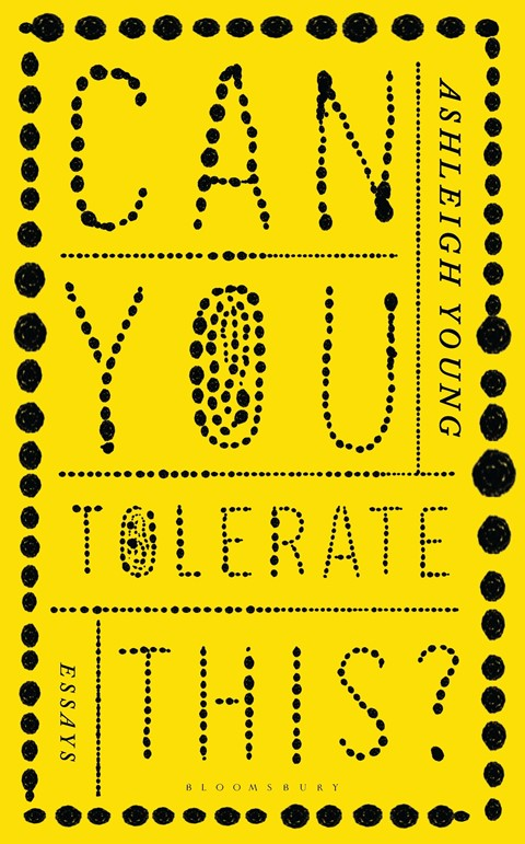 Can You Tolerate This, by Ashleigh Young