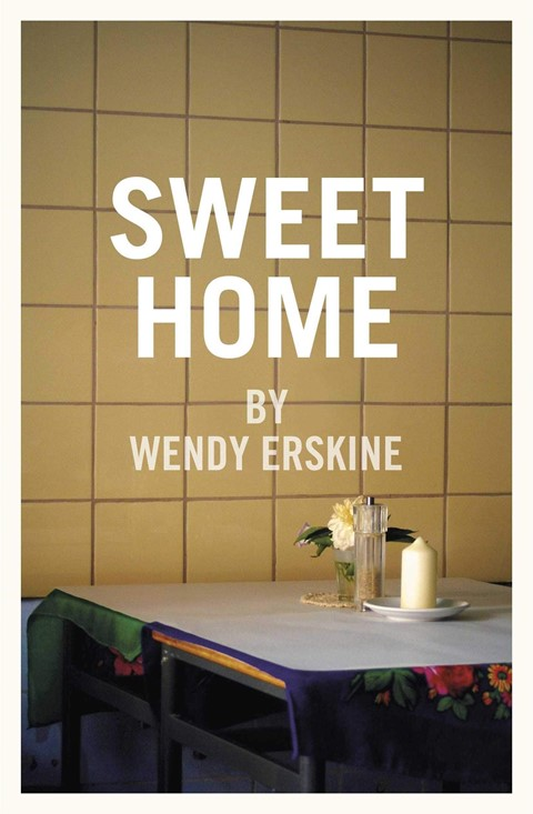 Sweet Home, by Wendy Erskine