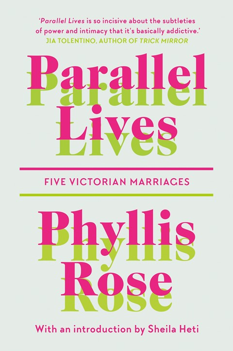 Parallel Lives: Five Victorian Marriages by Phyllis Rose