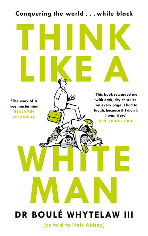 Think Like a White Man: Conquering the World...While Black b