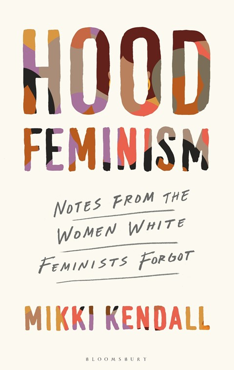 Hood Feminism: Notes from the Women White Feminists Forgot b