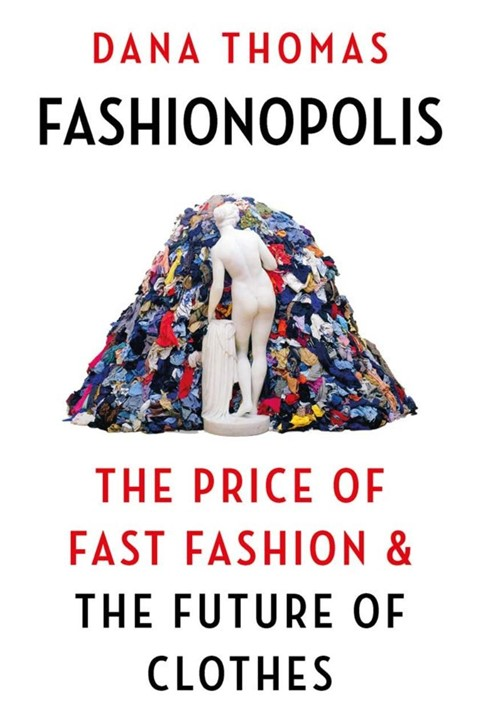 Fashionopolis: The Price of Fast Fashion and the Future of C
