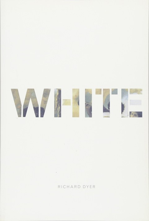White: Essays on Race and Culture by Richard Dyer