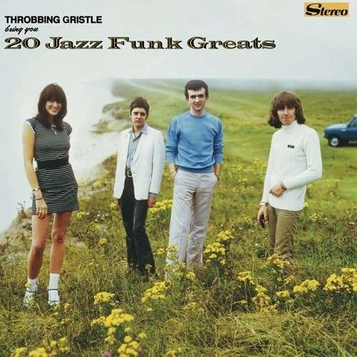 20 Jass Funk Greats, Throbbing Gristle