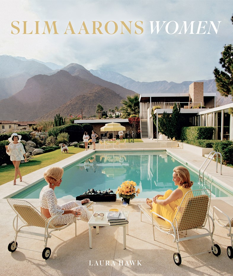 Slim Aarons: Women by Slim Aarons, text by Laura Hawk