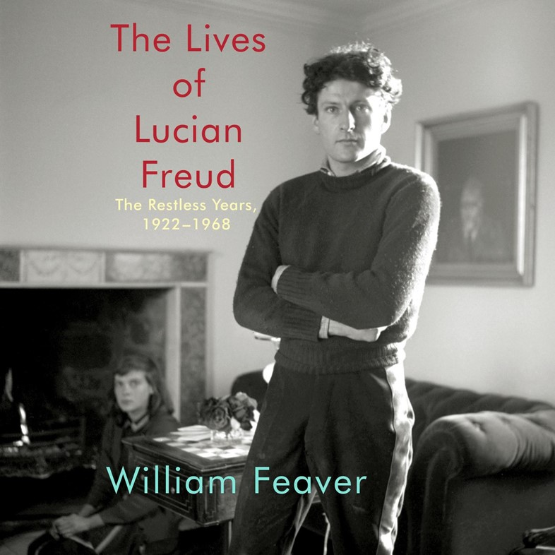 The Lives of Lucian Freud by William Feaver